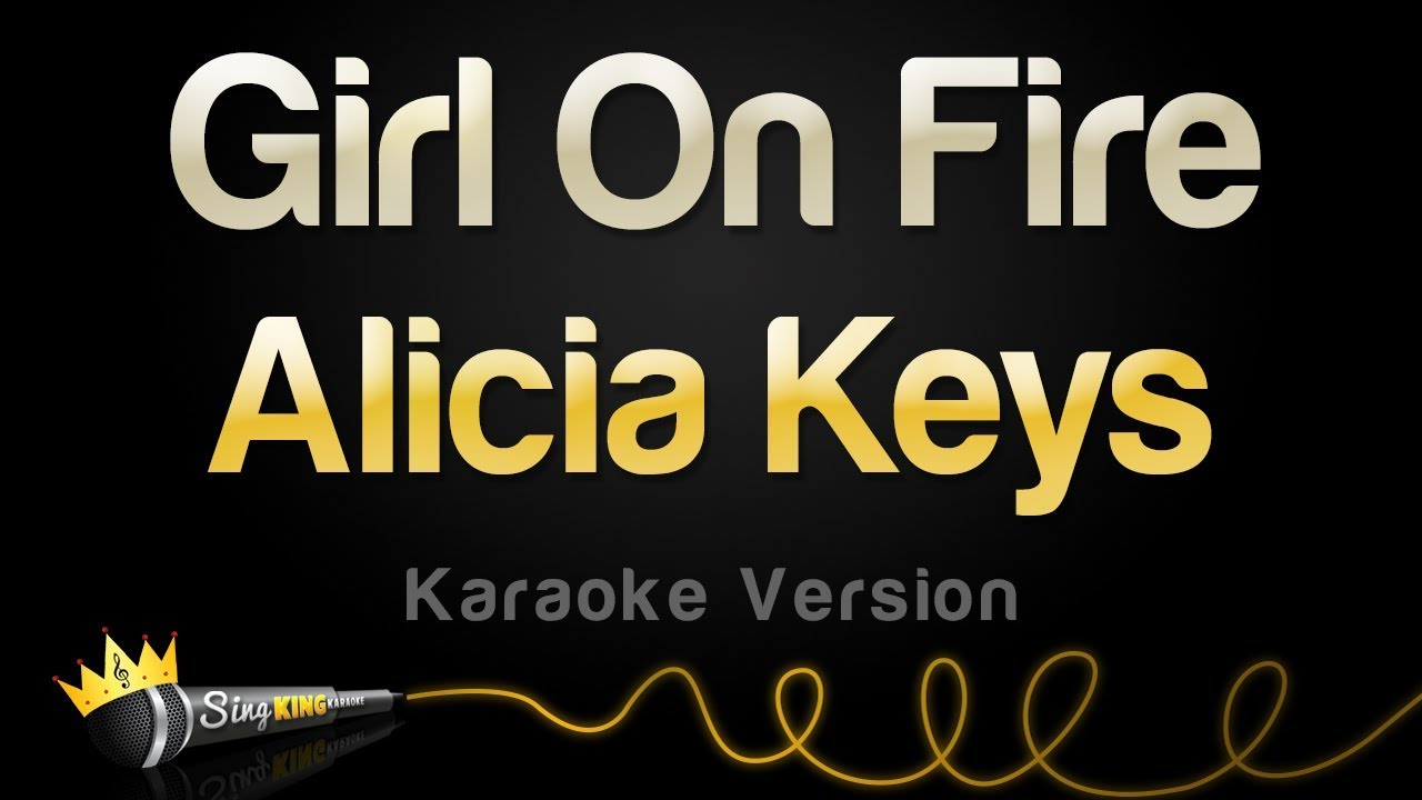 Alicia Keys – Girl On Fire (Karaoke Version)