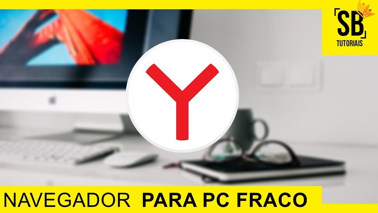 Qual é NAVEGADOR MAIS RÁPIDO para PC FRACO | Yandex Browser - MELHOR que o  CHROME? (Dica 2019)