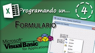 "4. Visual Basic para MS Excel 2013 - Programando un Formulario ""UserForm"""