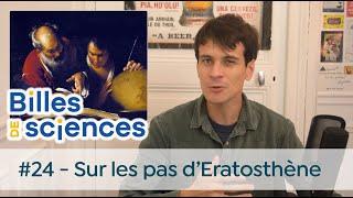 Billes de Sciences #24 : Sébastien Carassou - Sur les pas d'Eratosthène