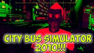 CITY BUS SIMULATOR 2010!!!