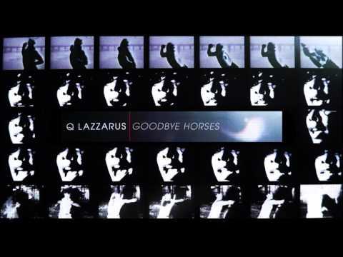 Q Lazzarus - Goodbye Horses (original demo 1)