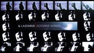 Q Lazzarus - Goodbye Horses (original demo 1)