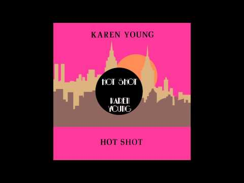 Karen Young - Hot Shot (Joey Negro Sure Shot Mix)