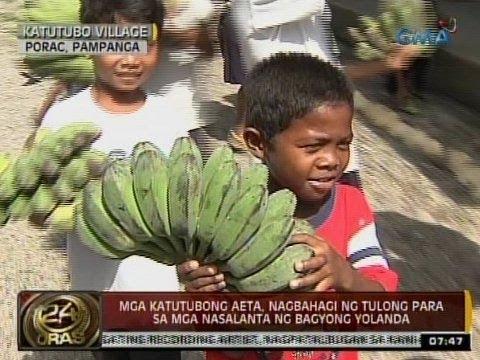 24Oras: Mga Katutubong Aeta, Nagbahagi Ng Tulong Para Sa Mga Nasalanta Ni Yolanda