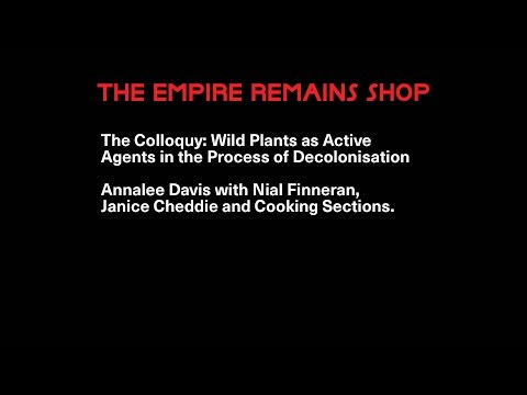 The Colloquy: Wild Plants as Active Agents in the Process of Decolonisation