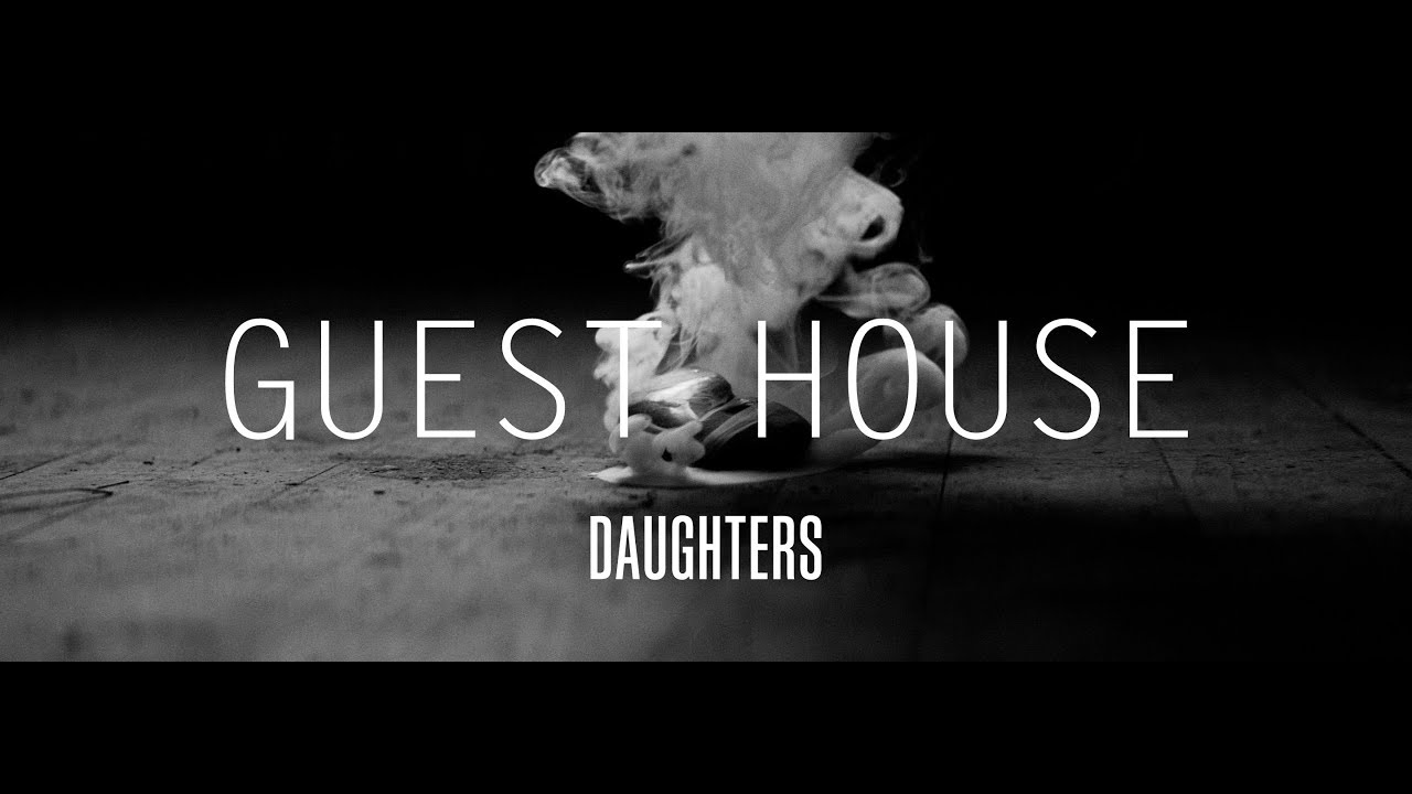 """Download Daughters """"Guest House"""" (Official Video)"""