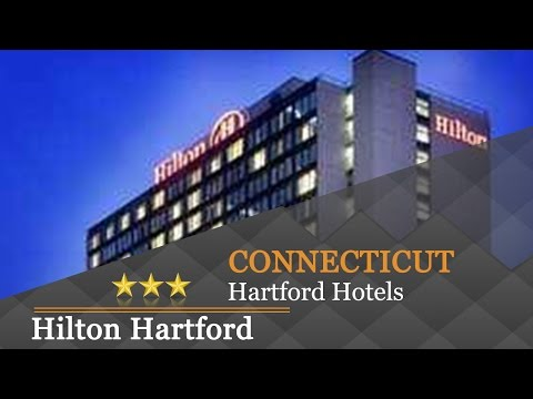 Hilton Hartford - Hartford Hotels, Connecticut