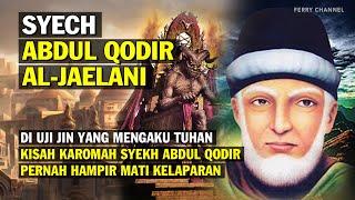 Download Lagu Kisah Syekh Abdul Qodir Jaelani berjumpa Raja Jin yang ngaku Tuhan mp3