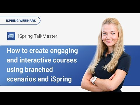 How to create engaging and interactive courses using branched scenarios and iSpring