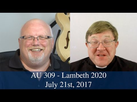 Anglican Unscripted #309 - Lambeth 2020