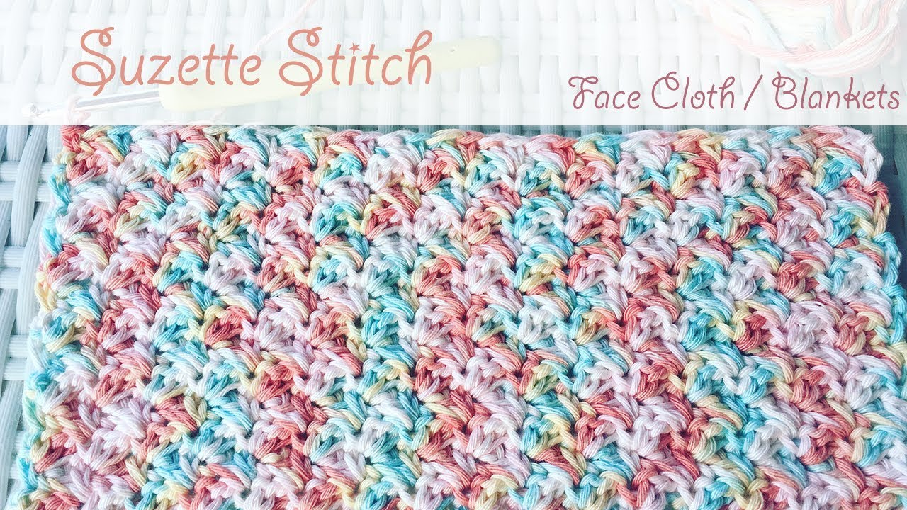 Easy Beginner Crochet Suzette Stitch Blankets Wash Cloths Youtube