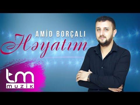Amid Borçalı - Həyatım (2019)