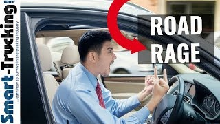 What All Truck Drivers Need to Remember About ROAD RAGE!
