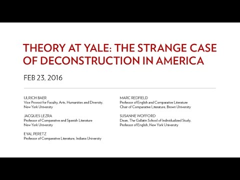 Theory at Yale: The Strange Case of Deconstruction in America