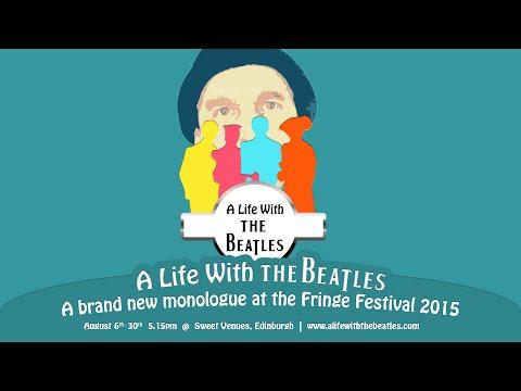 A Life With the Beatles at Edinburgh Fringe Festival  - Trailer #2