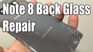 Best Samsung Note 8 Back Glass Repair/Replacement Guide uncut start to finish