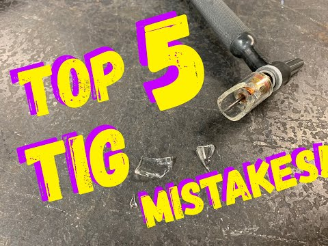 TIG WELDING HOW TO - TIG WELDING FOR BEGINNERS - TOP 5 TIG MISTAKES