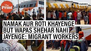 Namak aur roti khayenge but wapas shehar nahi jayenge: Migrant workers