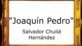 Joaquín Pedro - Salvador Chuliá Hernández [Pasodoble]