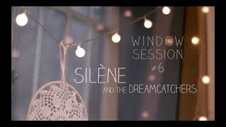 """Window Session #6 - SILENE AND THE DREAMCATCHERS - """"Ghost In Town"""""""