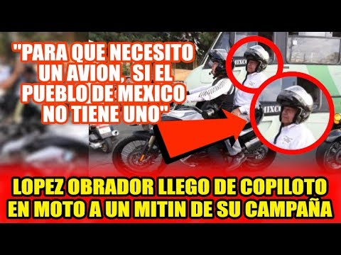 Lopez Obrador llega EN MOTO a un evento de SU CAMPAÑA