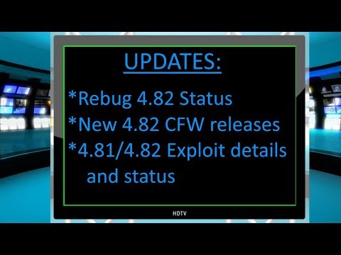 PS3 - new 4.82 CFW Releases, Rebug status, 4.81 4.82 Exploit details and status