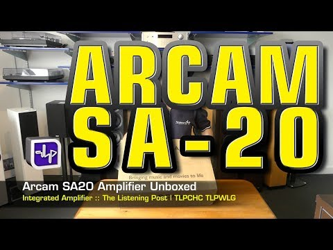 Arcam SA20 Integrated Amplifier Unboxed | The Listening Post | TLPCHC TLPWLG
