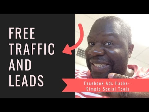 Facebook Ads Hack: How To Get Unlimited Traffic & Leads For Free – Simple Social Tools Review