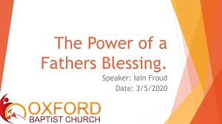 Sunday 3rd May (The Power of a Fathers Blessing)