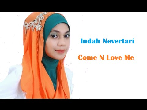 Indah Nevertari Come N Love Me (video Lirik)