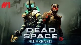 Dead Space 3 Awakened DLC: Back to the Roots of SCARY (Part 1)