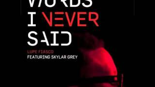 Lupe Fiasco ft. Skylar Grey - Words I Never Said (MUSIC THEY DONT WANT YOU TO HEAR)
