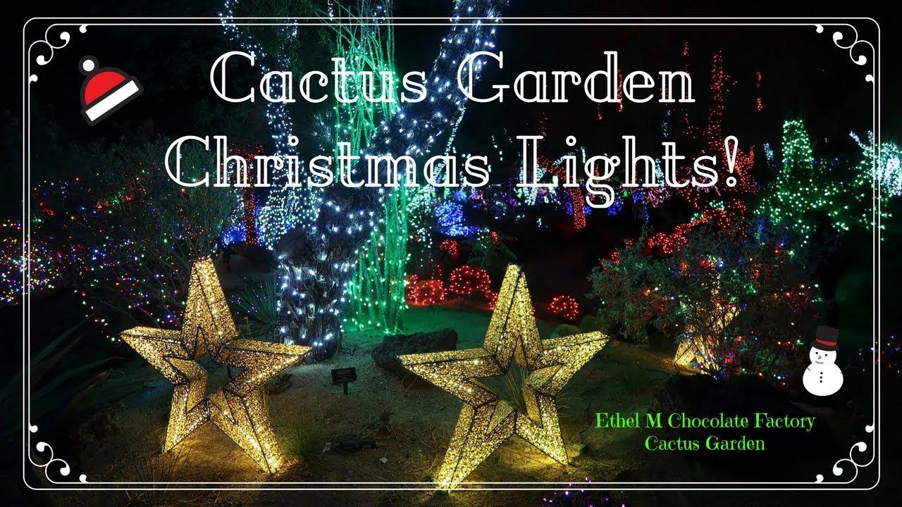 ethel m cactus garden christmas lights 2017