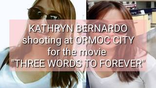 Kathryn Bernardo shooting in Ormoc City.