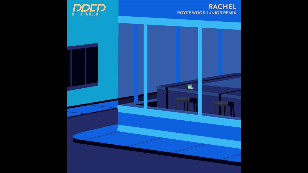 PREP - Rachel (Royce Wood Junior Remix)
