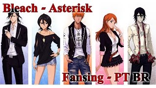 Bleach - Orange Range - Asterisk Fansing PT-BR by LukeOtaku