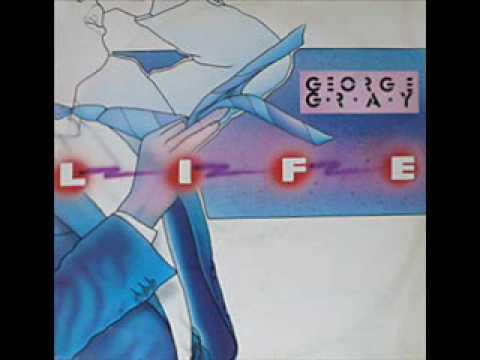 George Gray - Life