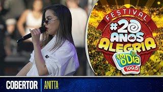 Anitta Ao Vivo - Cobertor (Festival 20 anos de Alegria)