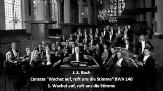 "J. S. Bach - Cantata ""Wachet auf, ruft uns die Stimme"" BWV 140 (1/4)"