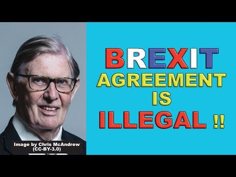 Brexit Deal is Illegal Says Bill Cash!