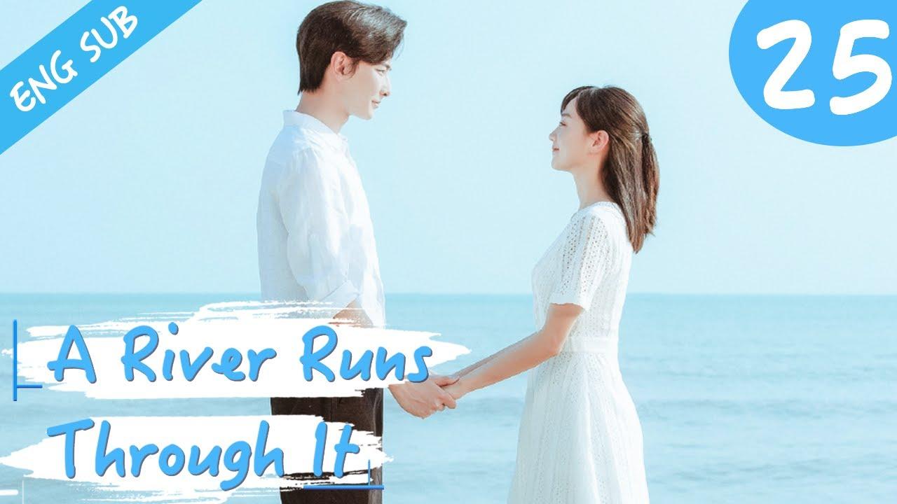 Download [Eng Sub] A River Runs Through It 25 (Richards Wang, Hu Yixuan)   上游