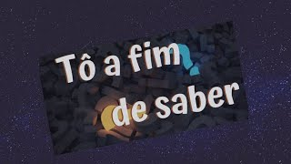 Programa Tô Afim de Saber!