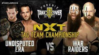 NXT TAKEOVER PHOENIX WAR RAIDERS VS UNDISPUTED ERA NXT TAG TEAM CHAMPIONSHIPS WWE 2K19