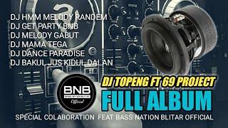 DJ HMM GET PARTY DJ TOPENG FT 69 PROJECT FULL ALBUM BASS LOSS RA REWELL