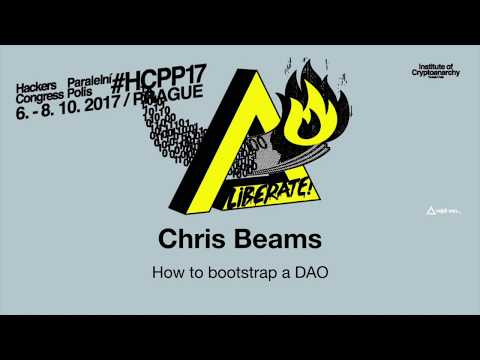 Chris Beams - HOW TO BOOTSTRAP A DAO   HCPP17
