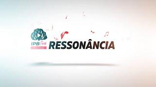 Ressonância - Rev. Amauri Oliveira - Festival IPB Live - 08/08/2020