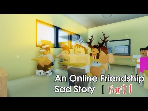 """An Online Friendship: Sad Story | Part 1"" | A Roblox Movie"
