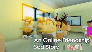 """An Online Friendship: Sad Story 
