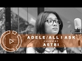 Download Video Adele - All I Ask (Cover by Astri) #COVERINDO